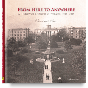 Image For FROM HERE TO ANYWHERE: A HISTORY OF BELMONT UNIVERSITY